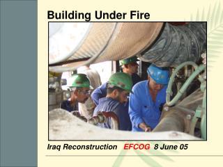 Iraq Reconstruction    EFCOG   8 June 05