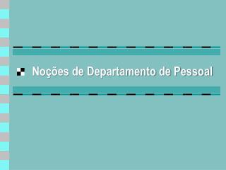 Noções de Departamento de Pessoal