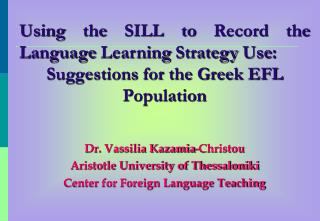 Using the SILL to Record the Language Learning Strategy Use: