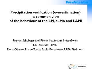 Francis Schubiger and Pirmin Kaufmann , MeteoS wiss Uli Damrath, DWD
