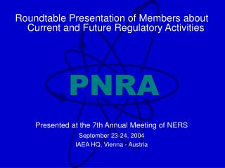 Roundtable Presentation of Members about Current and Future Regulatory Activities