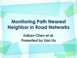 Monitoring Path Nearest Neighbor in Road Networks