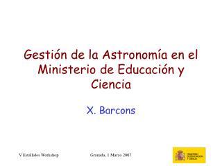 Gestión de la Astronomía en el Ministerio de Educación y Ciencia