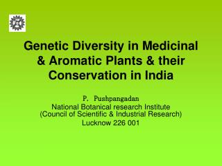 Genetic Diversity in Medicinal & Aromatic Plants & their Conservation in India