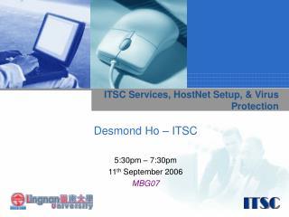 ITSC Services, HostNet Setup, & Virus Protection