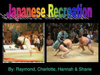 By: Raymond, Charlotte, Hannah & Shane