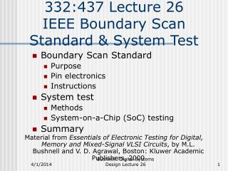 332:437 Lecture 26    IEEE Boundary Scan Standard  System Test