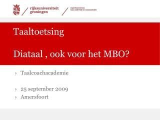 Taaltoetsing Diataal , ook voor het MBO?