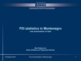 FDI statistics  in Montenegro  new presentation of data Mira Radunović