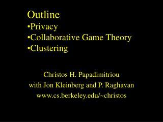 Christos H. Papadimitriou with Jon Kleinberg and P. Raghavan cs.berkeley/~christos