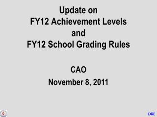 Update on  FY12 Achievement Levels and  FY12 School Grading Rules