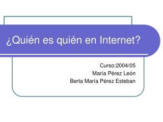 ¿Quién es quién en Internet?