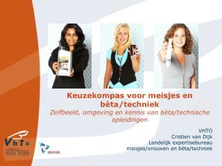 VHTO Cristien van Dijk Landelijk expertisebureau meisjes/vrouwen en bèta/techniek