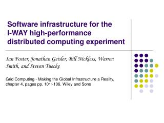 Software infrastructure for the  I-WAY high-performance distributed computing experiment