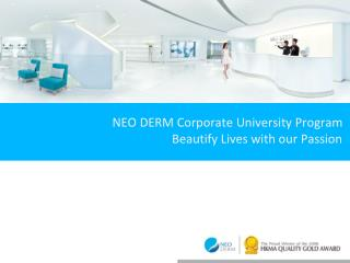 NEO DERM Corporate University Program  Beautify Lives with our Passion