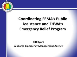 Coordinating FEMA s Public Assistance and FHWA s Emergency Relief Program