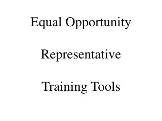 Equal Opportunity Representative  Training Tools