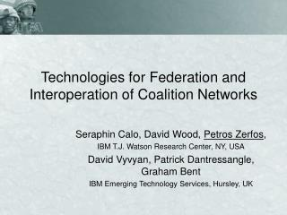 Technologies for Federation and Interoperation of Coalition Networks