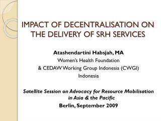 IMPACT OF DECENTRALISATION ON THE DELIVERY OF SRH SERVICES