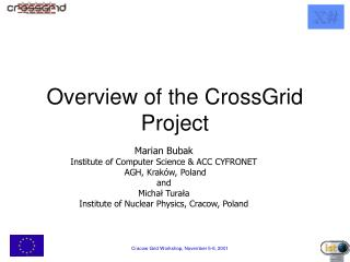 Overview of the  CrossGrid  Project
