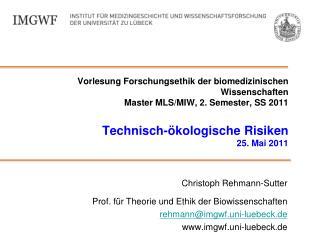 Christoph Rehmann-Sutter Prof. für Theorie und Ethik der Biowissenschaften