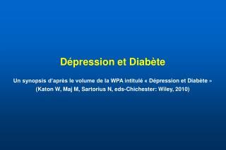 Dépression et Diabète Un synopsis d'après le volume de la WPA intitulé «Dépression et Diabète»
