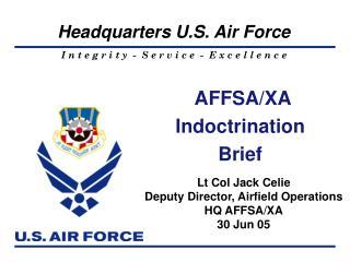 AFFSA/XA  Indoctrination  Brief