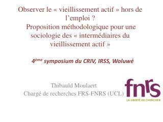 Thibauld Moulaert Chargé de  recherches  FRS-FNRS (UCL)