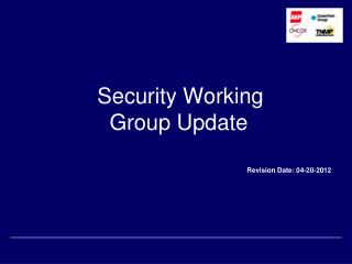 Security Working   	  Group Update