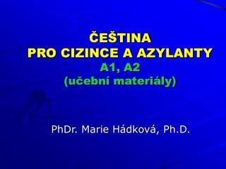 ČEŠTINA  PRO CIZINCE A AZYLANTY A1, A2 (učební materiály)