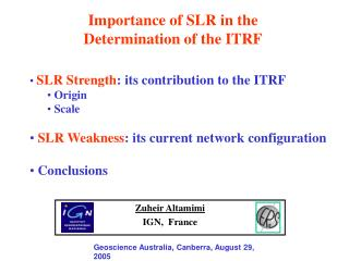 Importance of SLR  in the  Determination of  the ITRF