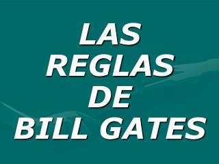 LAS REGLAS DE BILL GATES