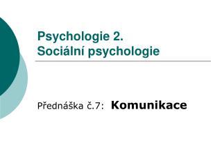 Psychologie 2.  Soci�ln� psychologie