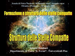 Formazione e struttura delle stelle compatte