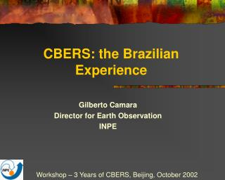 CBERS: the Brazilian Experience