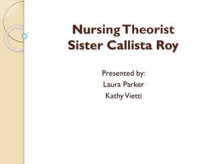 Nu rsing Theorist Sister Callista Roy