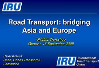 Road Transport: bridging  Asia and Europe