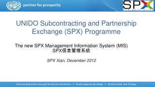 UNIDO Subcontracting and Partnership Exchange (SPX) Programme