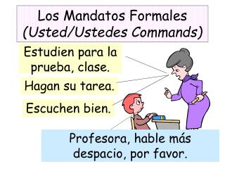 Los Mandatos Formales (Usted/Ustedes Commands)