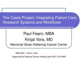 The Caisis Project: Integrating Patient Care, Research Systems and Workflows