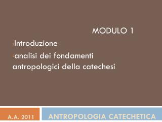 A.A. 2011         Antropologia catechetica