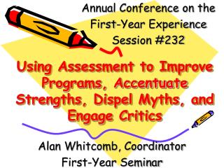 Using Assessment to Improve Programs, Accentuate Strengths, Dispel Myths, and Engage Critics