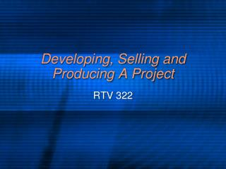 Developing, Selling and Producing A Project