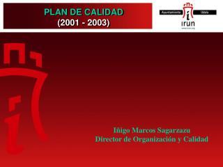 PLAN DE CALIDAD (2001 - 2003)