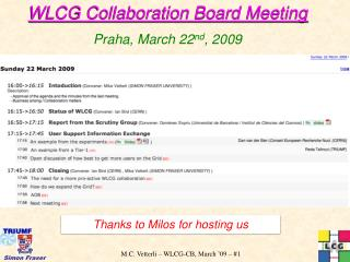WLCG Collaboration Board Meeting Praha , March 22 nd , 2009