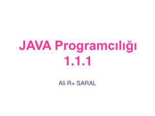 JAVA Programcılığı 1.1.1