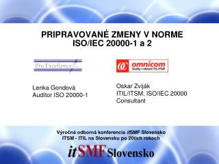 PRIPRAVOVAN� ZMENY V NORME ISO/IEC 20000-1 a 2