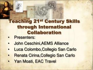 Teaching 21 st  Century Skills through International Collaboration