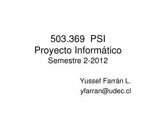 503.369  PSI Proyecto Informático Semestre 2-2012