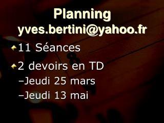 Planning yves.bertini@yahoo.fr